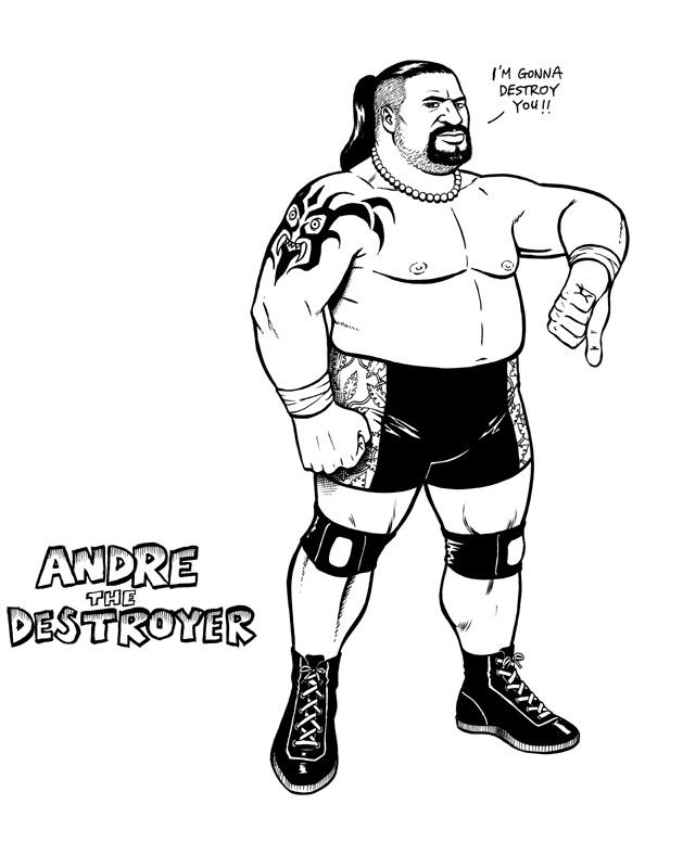 [Andre the Destroyer]